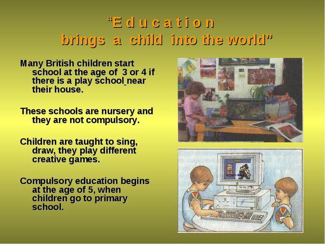 """E d u c a t i o n brings a child into the world"" Many British children start..."