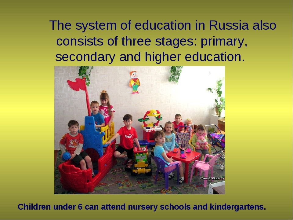 The system of education in Russia also consists of three stages: primary, se...