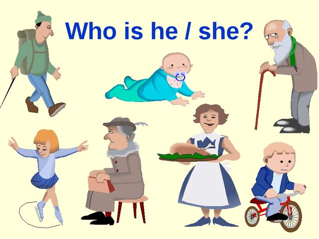 Who is he / she?