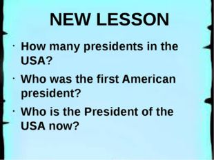 NEW LESSON How many presidents in the USA? Who was the first American presid