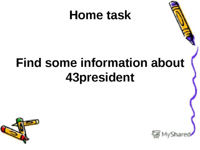 Home task Find some information about 43president