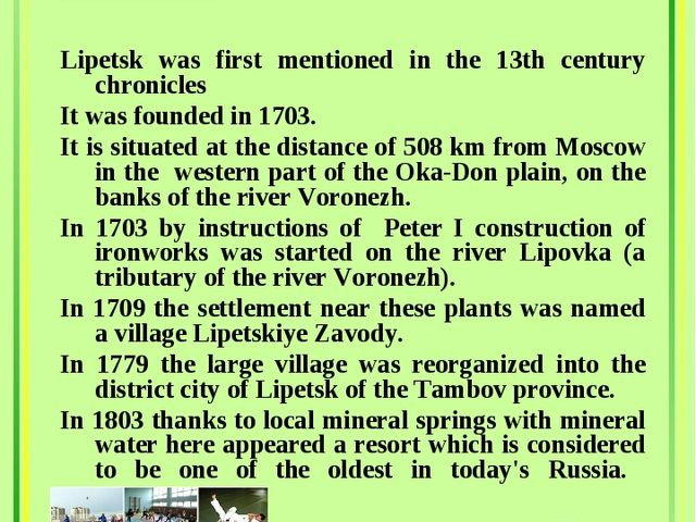 Lipetsk was first mentioned in the 13th century chronicles It was founded in...