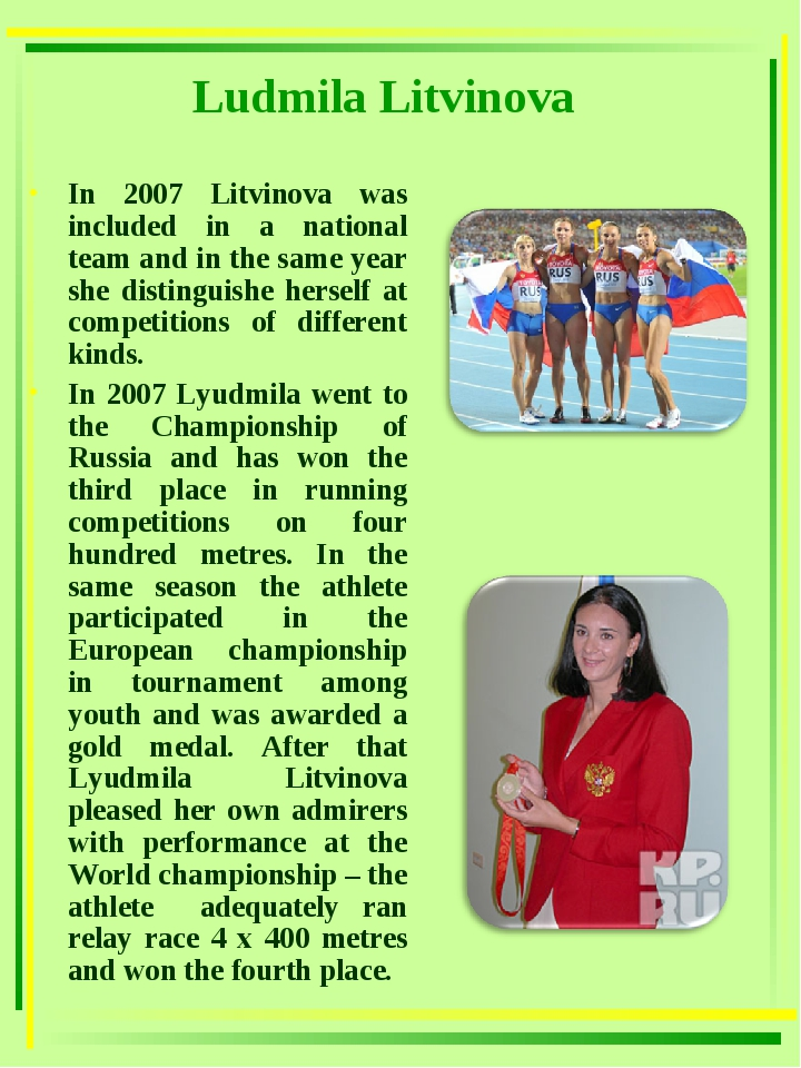 Ludmila Litvinova In 2007 Litvinova was included in a national team and in th...