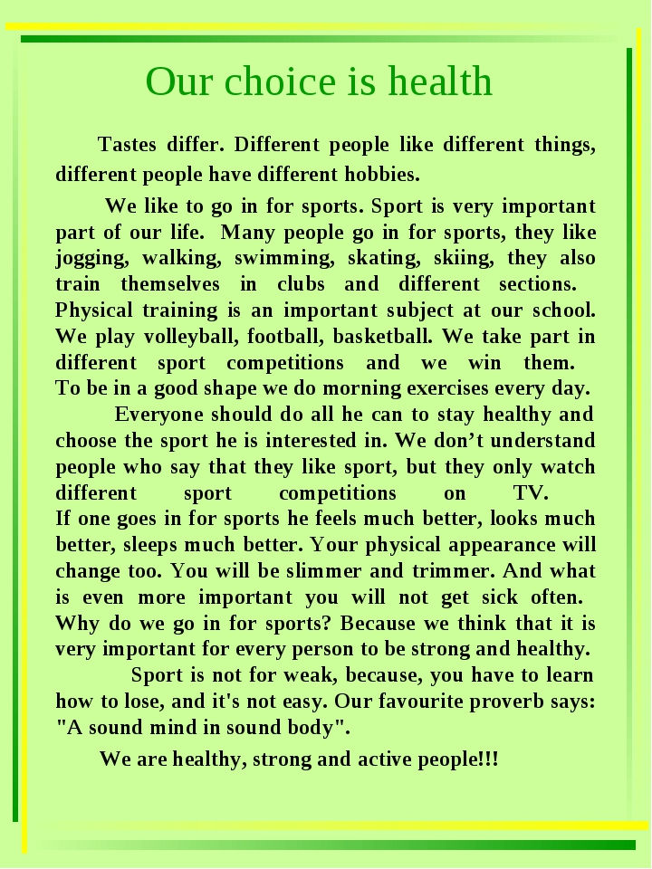 Our choice is health Tastes differ. Different people like different things, d...