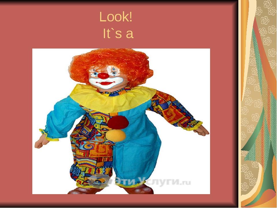 Look! It`s a