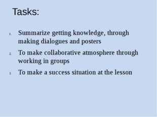 Tasks: Summarize getting knowledge, through making dialogues and posters To