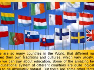 There are so many countries in the World, that different nations created thei