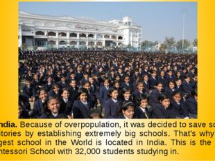 1. India. Because of overpopulation, it was decided to save some territories