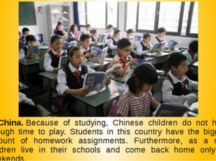 2. China. Because of studying, Chinese children do not have enough time to pl