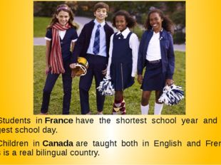 3. Students in France have the shortest school year and the longest school da