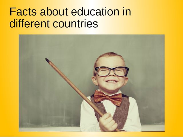 Facts about education in different countries