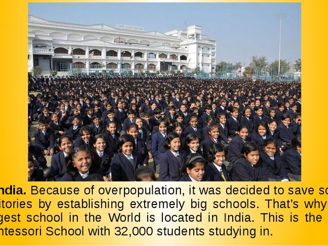 1. India. Because of overpopulation, it was decided to save some territories...