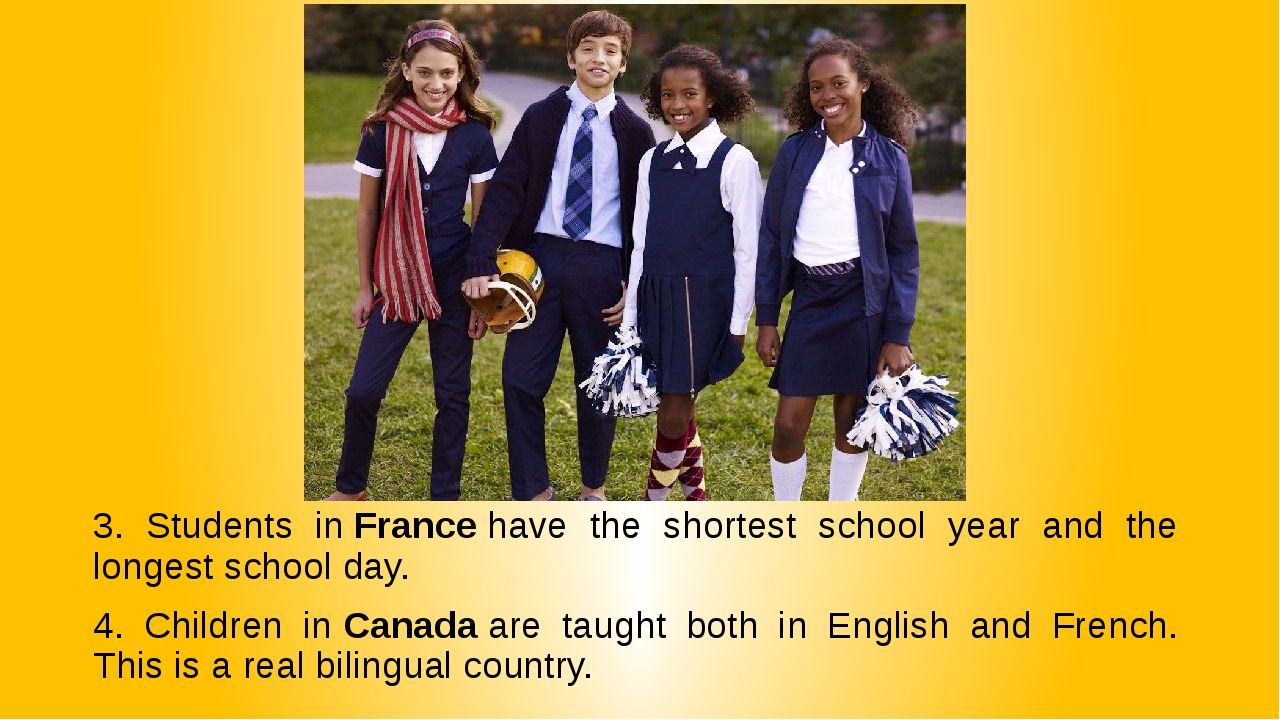 3. Students in France have the shortest school year and the longest school da...