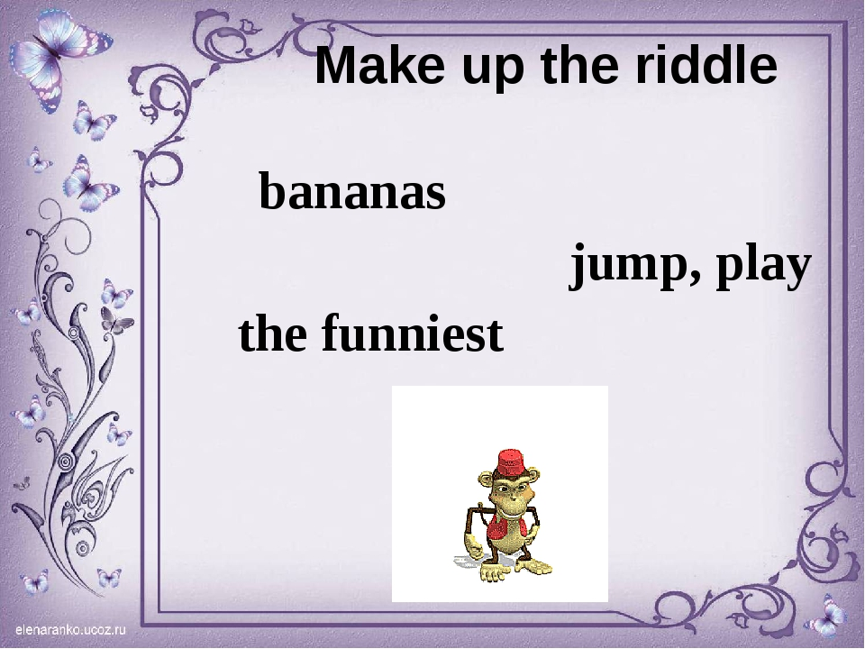 Make up the riddle bananas jump, play the funniest