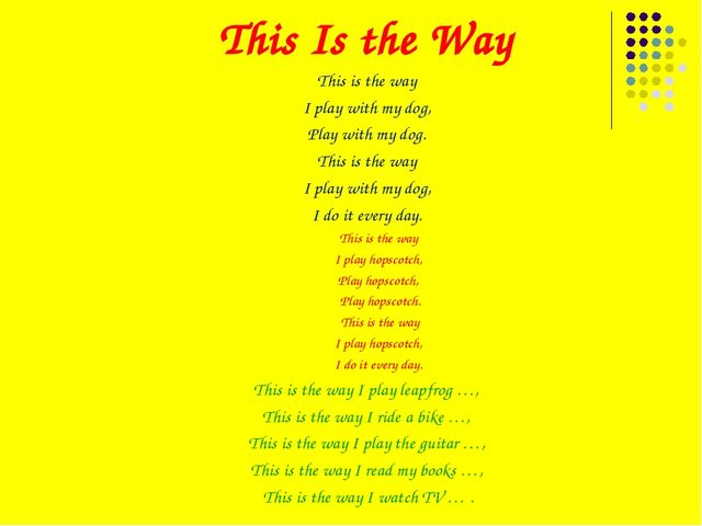 This Is the Way This is the way I play with my dog, Play with my dog. This is...