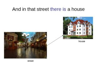 And in that street there is a house street house