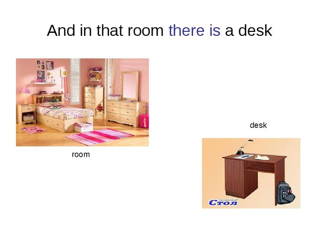 And in that room there is a desk room desk