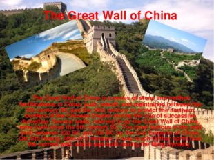 The Great Wall of China is a series of stone and earthen fortifications in C