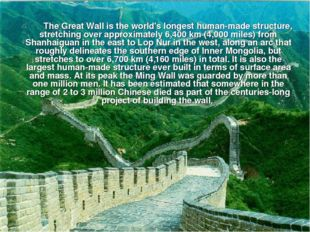 The Great Wall is the world's longest human-made structure, stretching over