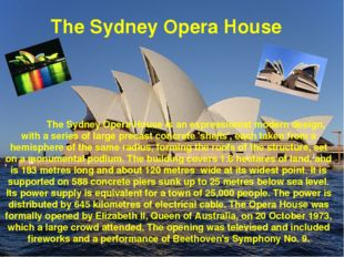 The Sydney Opera House is an expressionist modern design, with a series of l