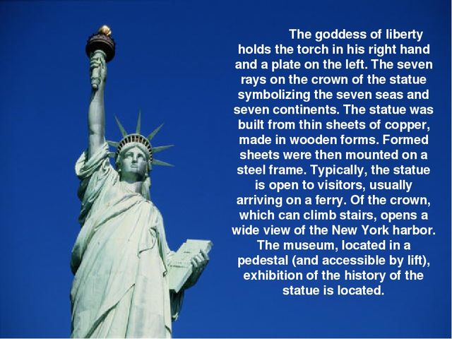 The goddess of liberty holds the torch in his right hand and a plate on the...