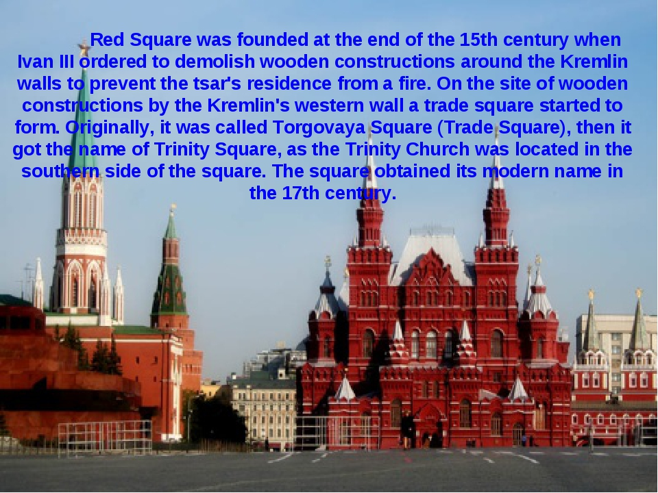 Red Square was founded at the end of the 15th century when Ivan III ordered...