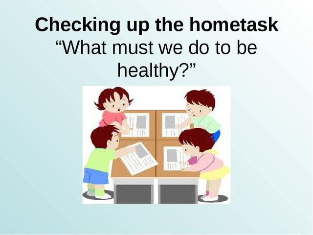 "Checking up the hometask ""What must we do to be healthy?"""
