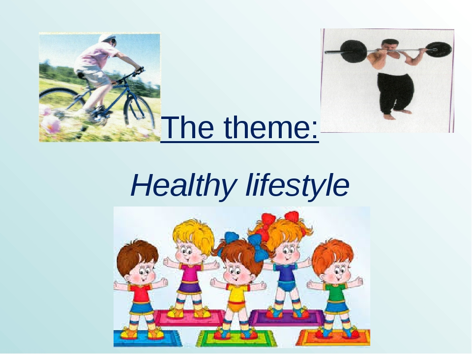 The theme: Healthy lifestyle