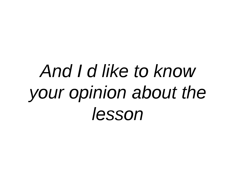 And I d like to know your opinion about the lesson