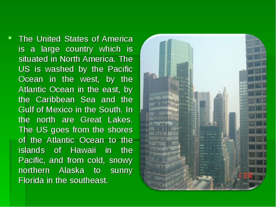 The United States of America is a large country which is situated in North Am...