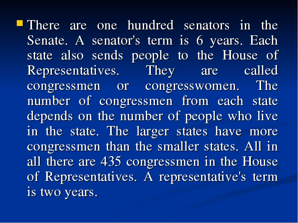 There are one hundred senators in the Senate. A senator's term is 6 years. Ea...