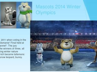 "Mascots 2014 Winter Olympics February 26, 2011 when voting in the TV show ""Ta"