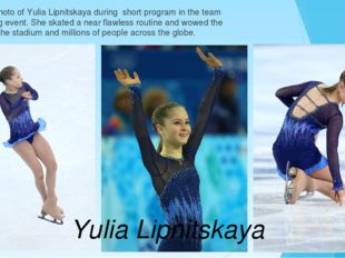 Here's our photo of Yulia Lipnitskaya during short program in the team figure
