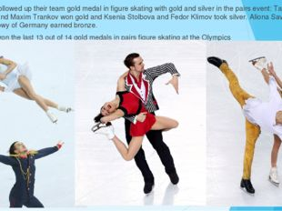 Russia has followed up their team gold medal in figure skating with gold and
