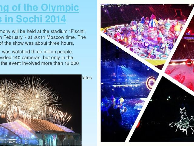 Opening of the Olympic Games in Sochi 2014 Opening ceremony will be held at t...