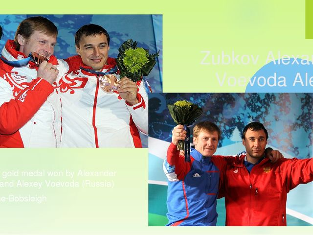 Olympic gold medal won by Alexander Zubkov and Alexey Voevoda (Russia) Discip...