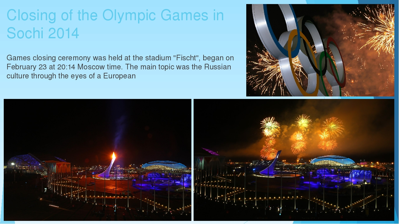 Closing of the Olympic Games in Sochi 2014 Games closing ceremony was held at...