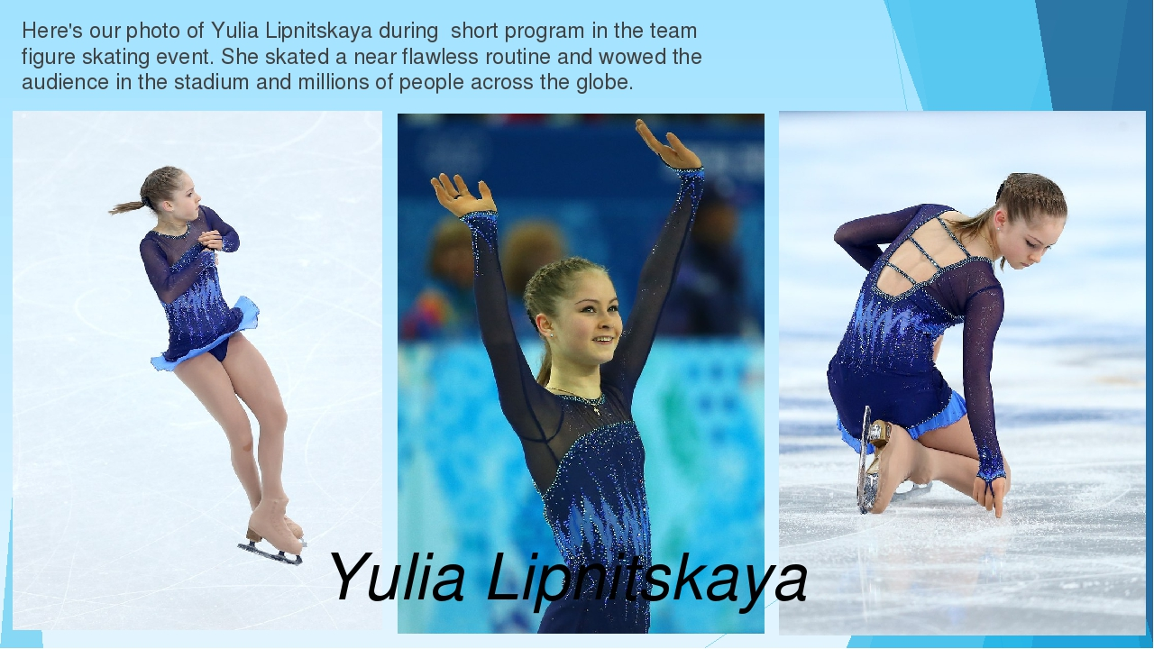 Here's our photo of Yulia Lipnitskaya during short program in the team figure...