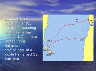 During his first voyage in 1492, instead of reaching Japan as he had intended