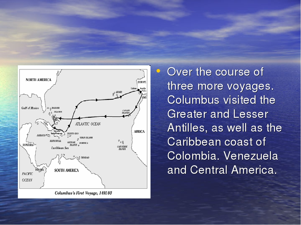 Over the course of three more voyages. Columbus visited the Greater and Lesse...