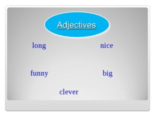 long nice funny big clever