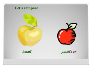 Small Small+er Let's compare