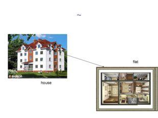 ~ house flat