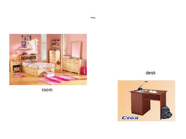 ~ room desk