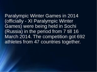 Paralympic Winter Games in 2014 (officially - XI Paralympic Winter Games) wer