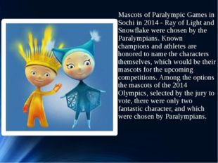 Mascots of Paralympic Games in Sochi in 2014 - Ray of Light and Snowflake wer