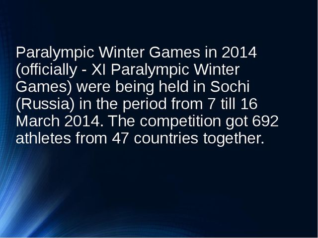 Paralympic Winter Games in 2014 (officially - XI Paralympic Winter Games) wer...