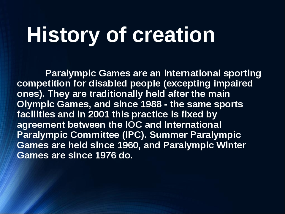 History of creation 		Paralympic Games are an international sporting competit...