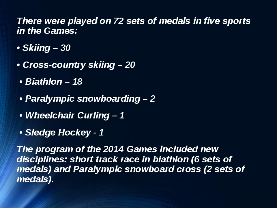 There were played on 72 sets of medals in five sports in the Games: • Skiing...
