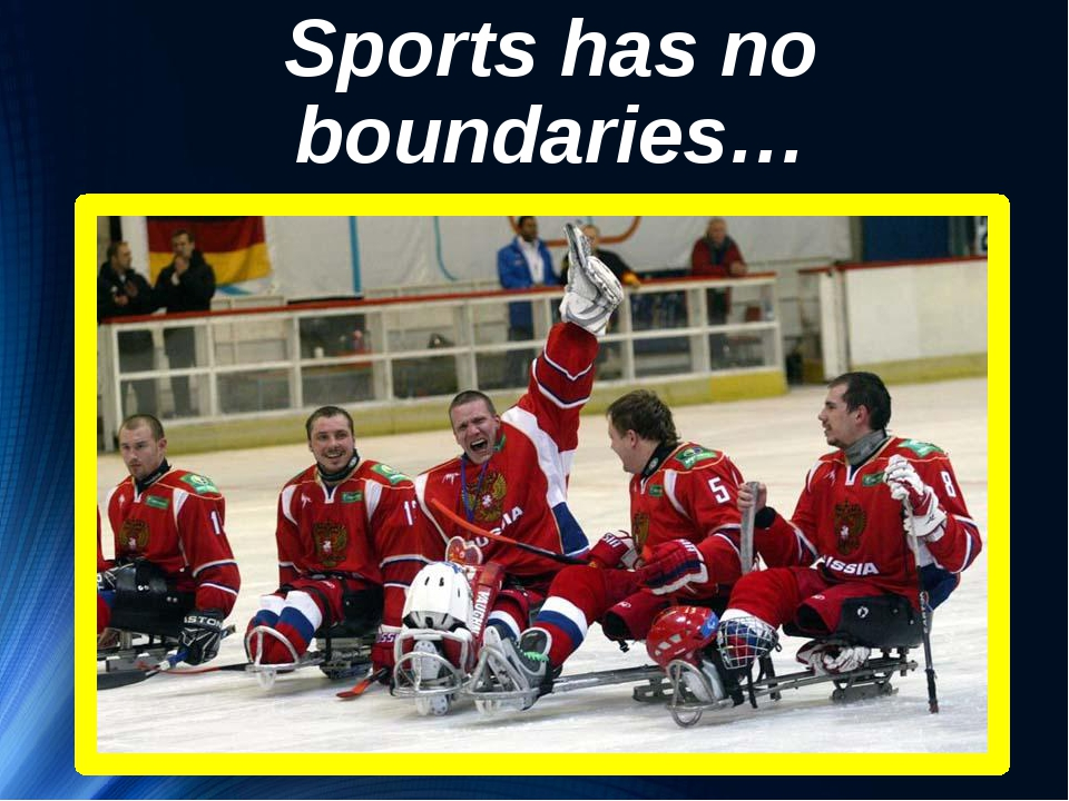 Sports has no boundaries…